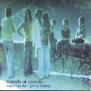 boards of canada - music has the right to children - Warp records